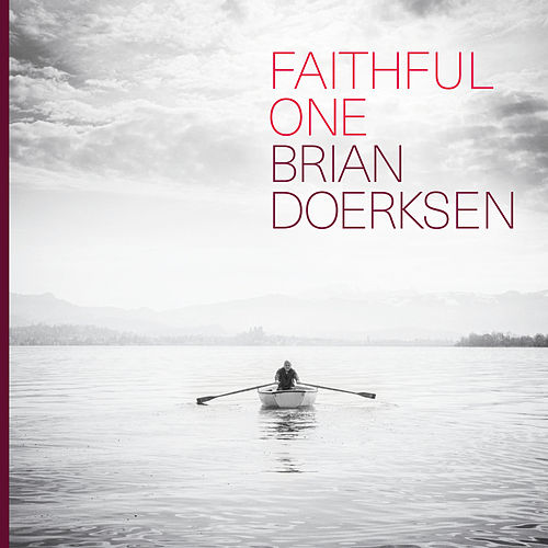 Faithful One by Brian Doerksen
