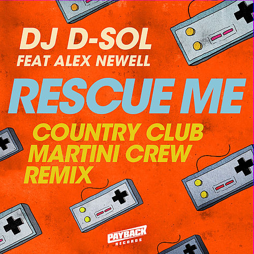 Rescue Me (feat. Alex Newell) (Country Club Martini Crew Remix) by DJ D-Sol