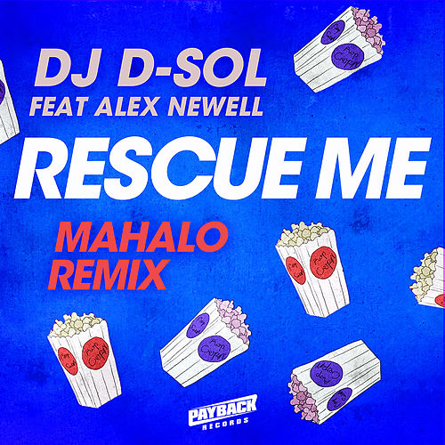 Rescue Me (feat. Alex Newell) (Mahalo Remix) by DJ D-Sol