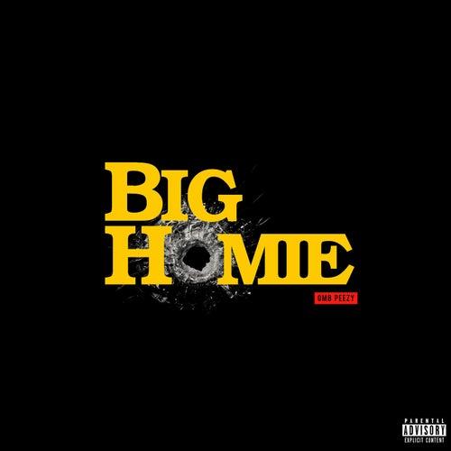 Big Homie by OMB Peezy