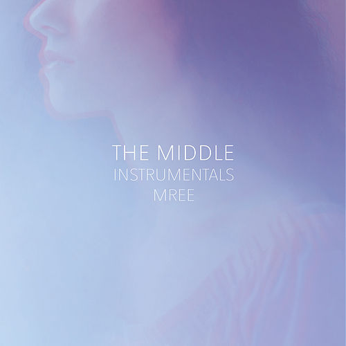 The Middle (Instrumentals) von Mree