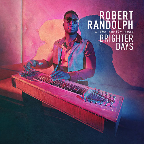 Brighter Days by Robert Randolph & The Family Band