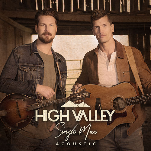 Single Man (Acoustic Version) by High Valley