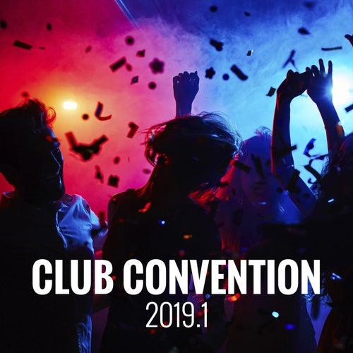 Club Convention 2019.1 von Various Artists