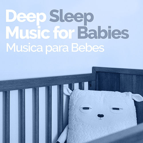 Deep Sleep Music for Babies de Musica para Bebes