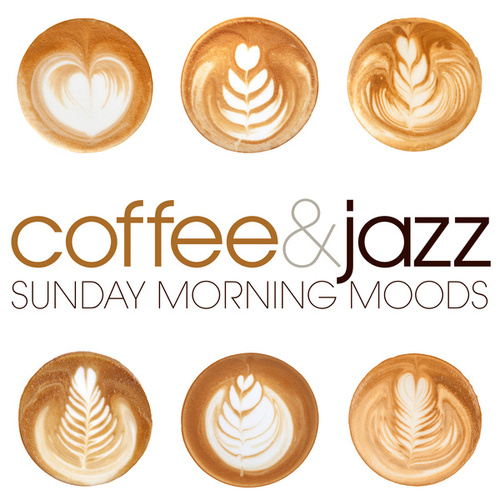 Sunday Morning Moods: Coffee & Jazz by Various Artists