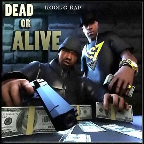 Dead Or Alive von Kool G Rap
