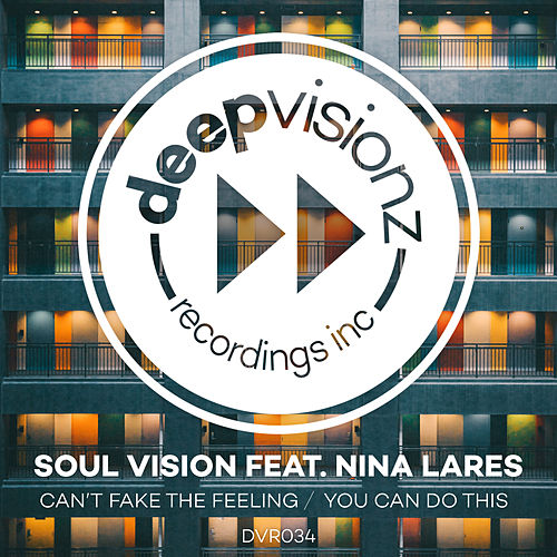 Can't Fake The Feeling / You Can Do This (feat. Nina Lares) de Soul Vision