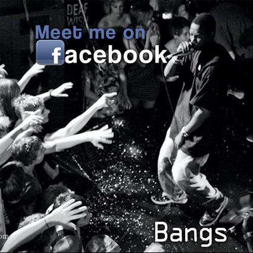 Meet Me On Facebook von Bangs