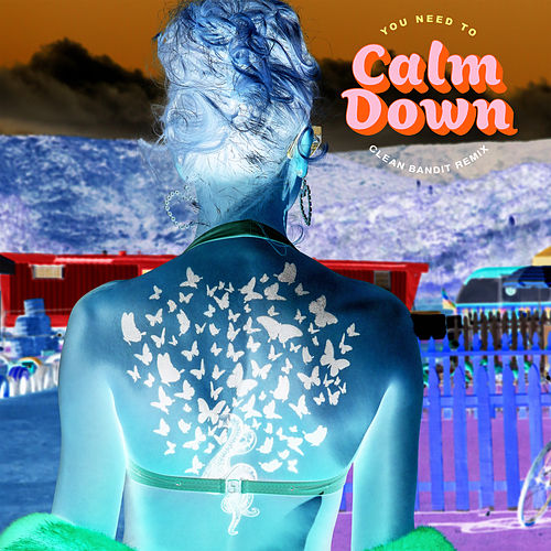 You Need To Calm Down (Clean Bandit Remix) di Taylor Swift