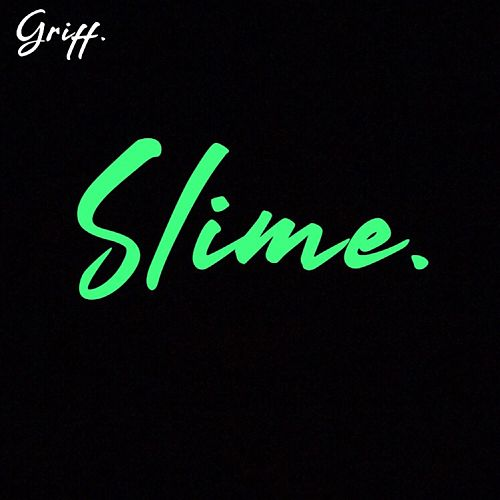 Slime. by Griff