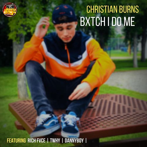 Bxtch I Do Me von Christian Burns