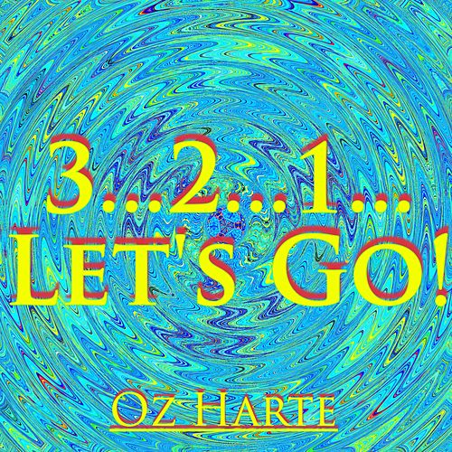 3...2...1...Let's Go! by Oz Harte