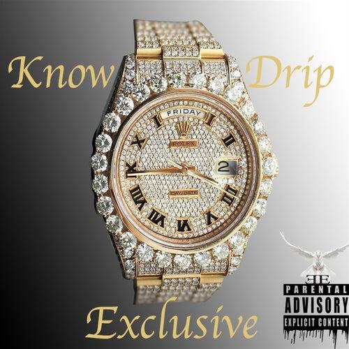 Know Drip de Exclusive