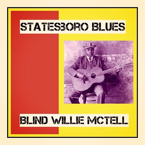 Statesboro Blues de Blind Willie McTell