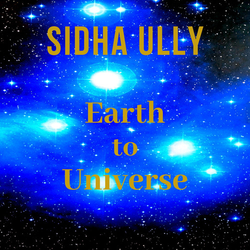 Earth To Universe de Sidha Ully