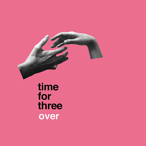 Over by Time for Three
