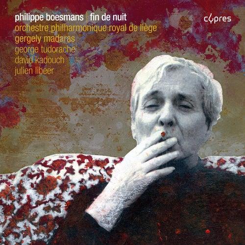 Philippe Boesmans: Fin de nuit by Orchestre Philharmonique Royal de Liège