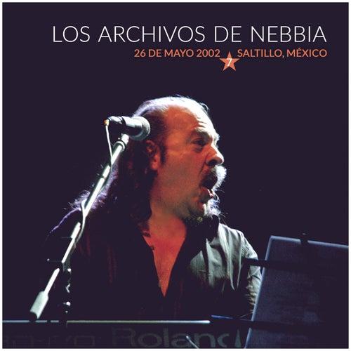 Los Archivos de Nebbia, Vol. 7 (En Vivo, Saltillo 2002) de Litto Nebbia