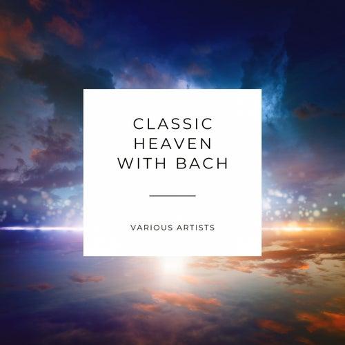 Classic Heaven with Bach von Pablo Casals