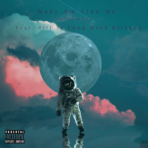 Make Em Like Me (feat. Yung Dred, Riff 3x & Billard) de DJ Jon Wells