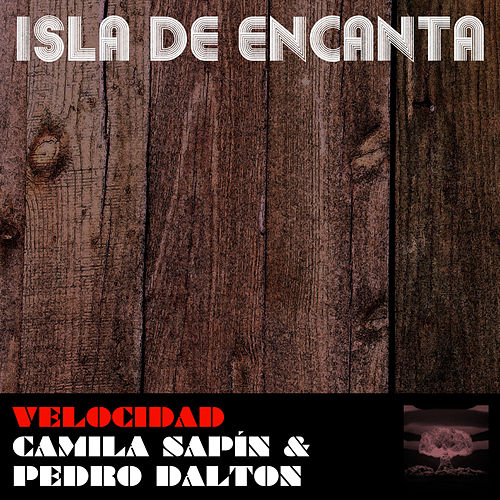 Velocidad by Isla De Encanta