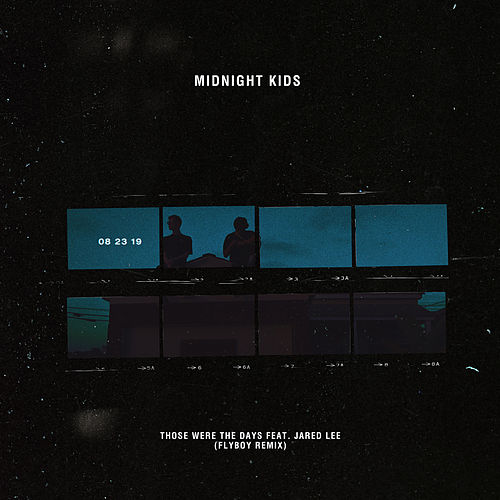 Those Were The Days (Flyboy Remix) von Midnight Kids