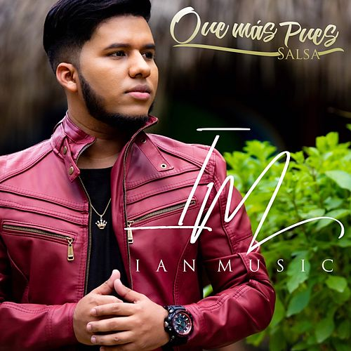 Que Mas Pues by Ianmusic