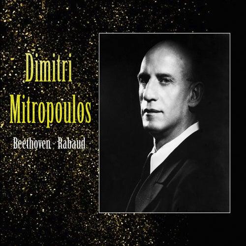 Dimitri Mitropoulos, Beethoven - Rabaud von New York Philharmonic