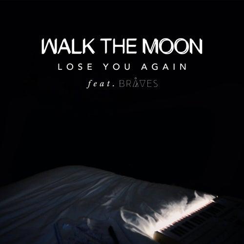 Lose You Again de Walk The Moon