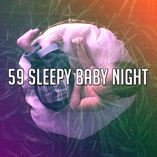 59 Sleepy Baby Night von Best Relaxing SPA Music