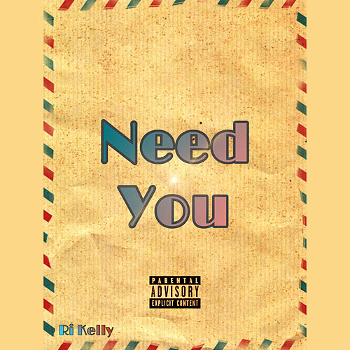 Need You (Remastered) by Ri Kelly