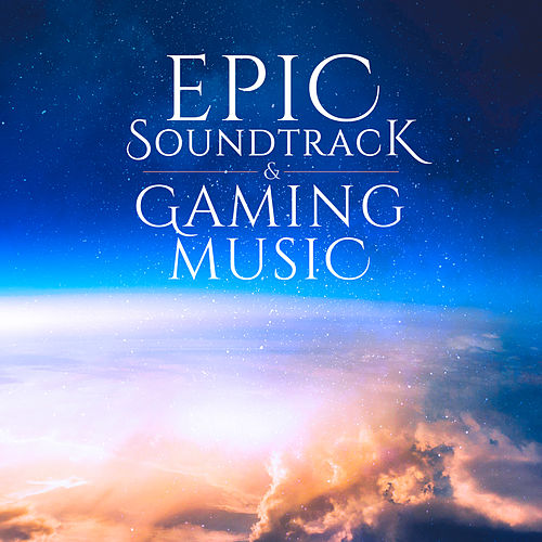Epic Soundtrack and Gaming Music de Various Artists