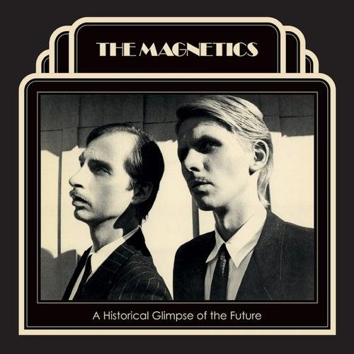 A Historical Glimpse Of The Future de The Magnetics