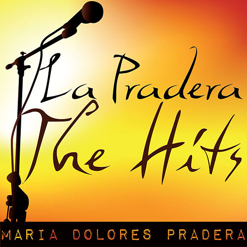 La Pradera: The Hits by Maria Dolores Pradera