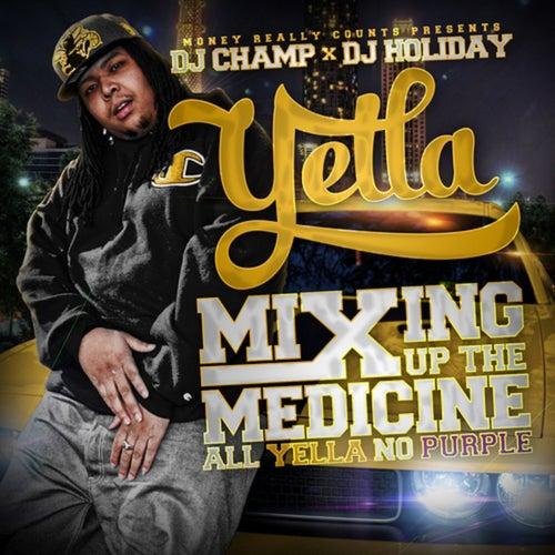 DJ Champ X DJ Holiday Presents: Mixing up the Medicine, All Yella No Purple de Yella MRC
