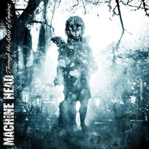 Through the Ashes of Empires de Machine Head