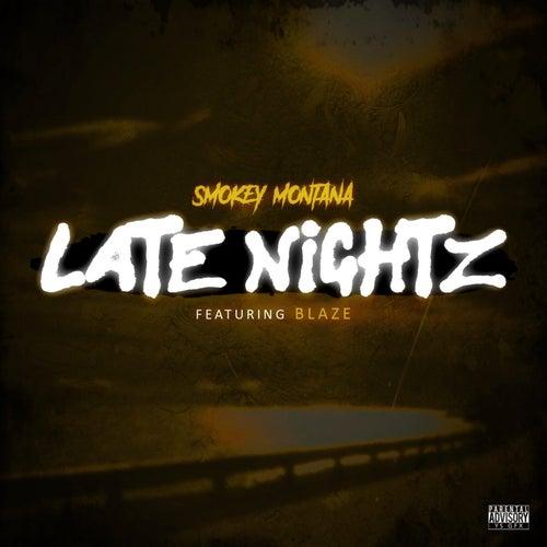 Late Nightz (feat. Blaze) by Smokey Montana
