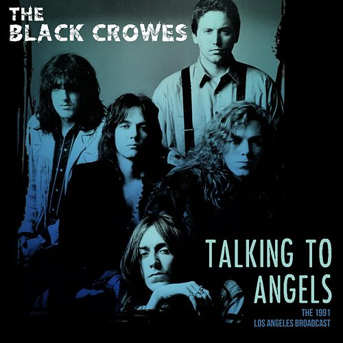 Talking To Angels Live 1991 di The Black Crowes