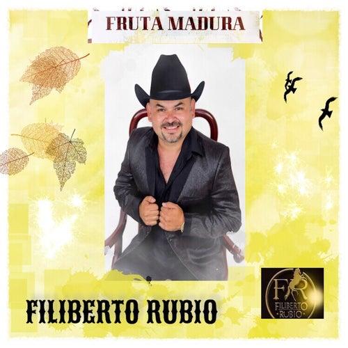 Fruta Madura de Filiberto Rubio