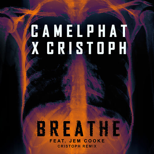 Breathe (Cristoph Remix) by CamelPhat