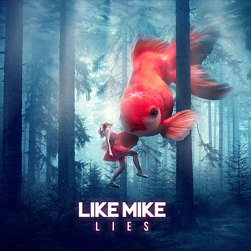 Lies by Like Mike