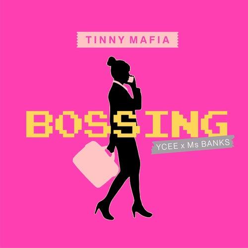 Bossing by Tinny Mafia