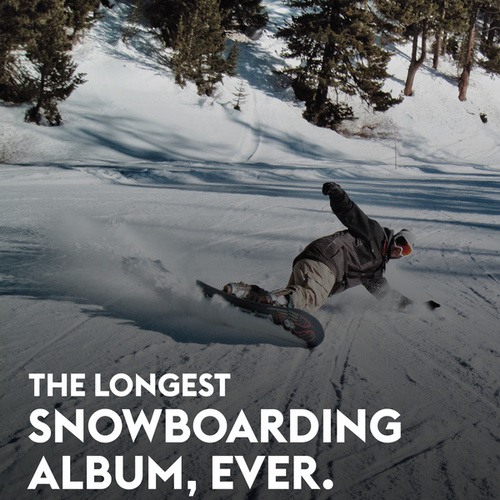 The Longest Snowboarding Album, Ever. by Various Artists