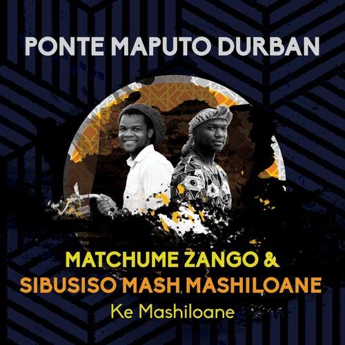 Ke Mashiloane (feat. Matchume Zango) de Sibusiso Mash Mashiloane