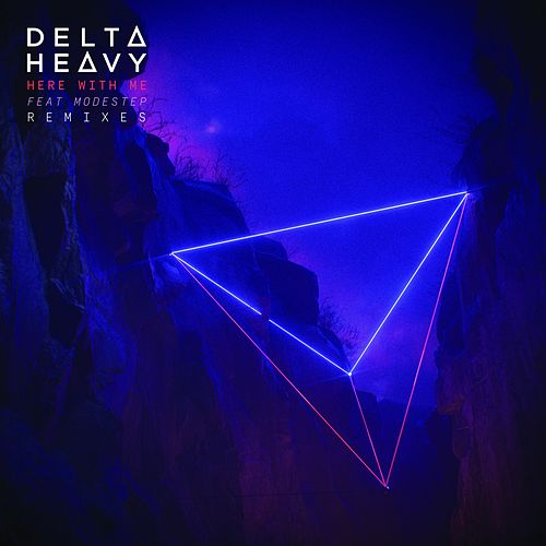 Here With Me (Remixes) de Delta Heavy