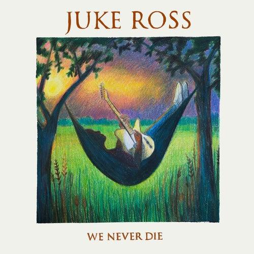 We Never Die von Juke Ross