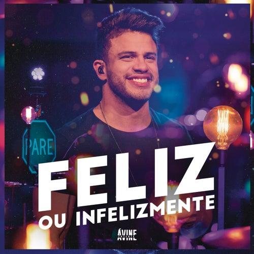 Feliz ou Infelizmente (Ao Vivo) by Avine Vinny