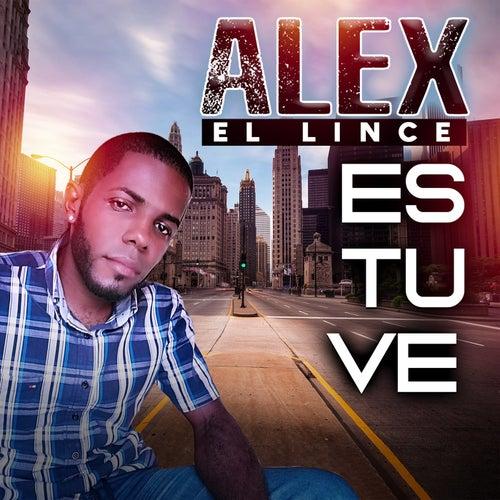Estuve by Alex El Lince