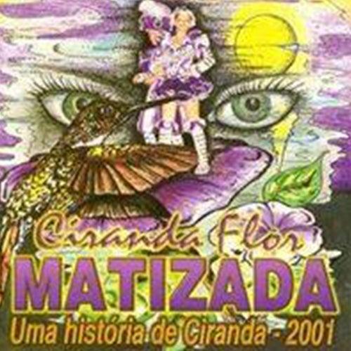 Uma História de Ciranda de Ciranda Flor Matizada